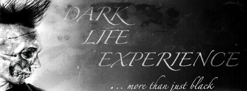 Dark Life Experience